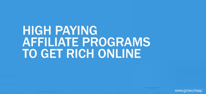 10+ High Paying Affiliate Prorams To Get Rich Online #Blogging #Affiliate