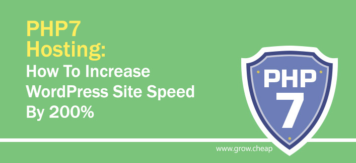PHP 7 Hosting: How To Increase WordPress Site Speed By 200%