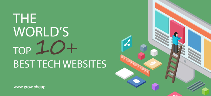 Top 10+ World's Best Tech Websites (Revealed)