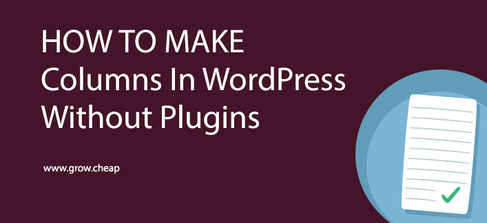 How To Make Columns In WordPress (Without Plugin)