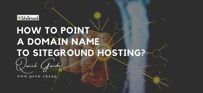 How To Point Domain To SiteGround Hosting? (Quick)