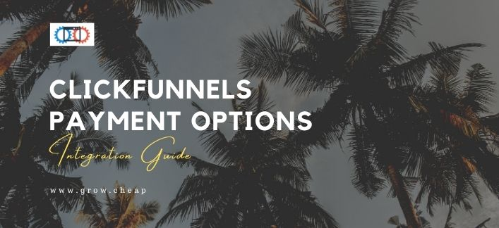 ClickFunnels Payment Options: My Integration Guide